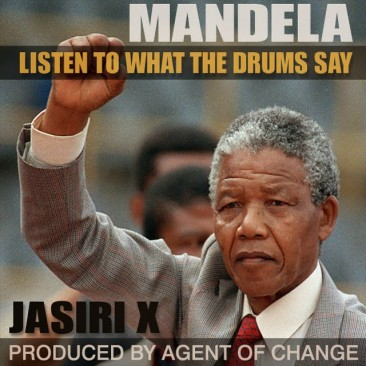 Mandela [Listen to What the Drums Say] by Jasiri X