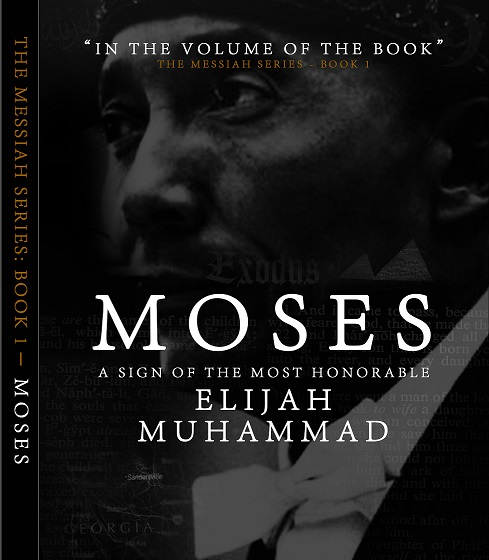 [Book Release] Moses: A Sign of the Most Honorable Elijah Muhammad