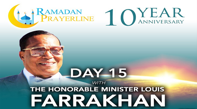Minister Farrakhan speaks on #RamadanPrayerLine16 on Day 15 of fasting