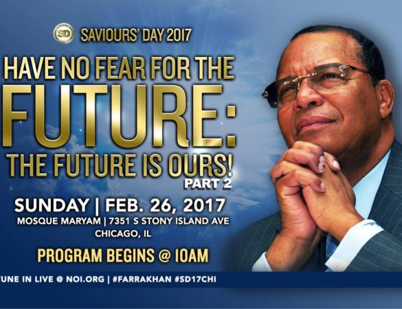 "FARRAKHAN SPEAKS: Part 2 of ""Have No Fear…The Future is Ours"" This Sunday!"