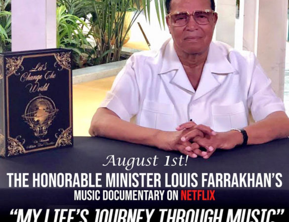 "Minister Farrakhan's ""My Life's Journey Through Music"" Documentary Debuts AUG. 1st on NETFLIX"
