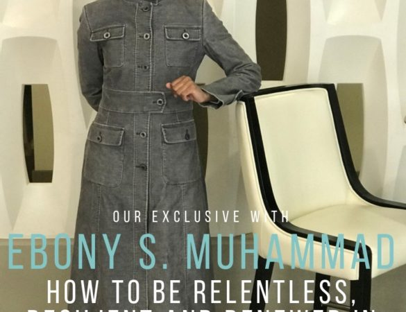 Ebony S. Muhammad: How to be Relentless, Resilient and Renewed in 2019